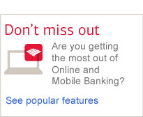 Are you getting the most out of Online and Mobile Banking?