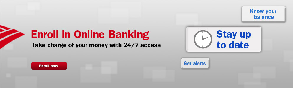 Online Banking. Take charge of your money with 24/7 access. Enroll now