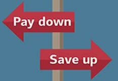 SAVE OR PAY DOWN DEBT