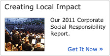 Creating Local Impact. Our 2011 Corporate Social Responsibility Report. Get it Now